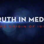 Truth in Media: The Origin of ISIS