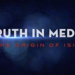 Truth in Media: The Origin of ISIS